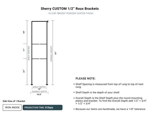 """8 Days- Custom Roux 1/2"""" Brackets -Sherry"""