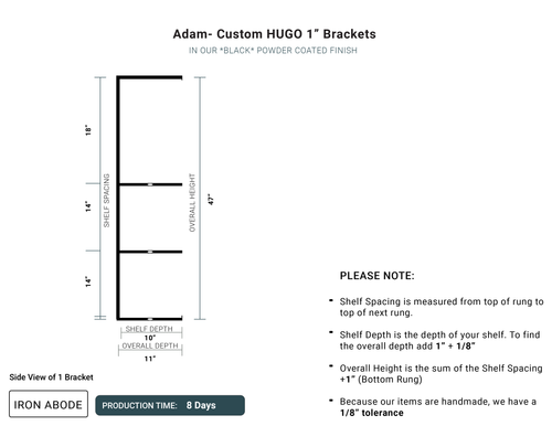 "8 Days- Custom Hugo 1"" Brackets -Adam"