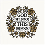 God Bless This Mess Art Print