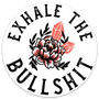 Exhale the BS Sticker