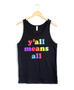 Y'all Means All Unisex Tank