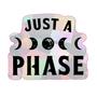 Just A Phase Sun Catcher Sticker