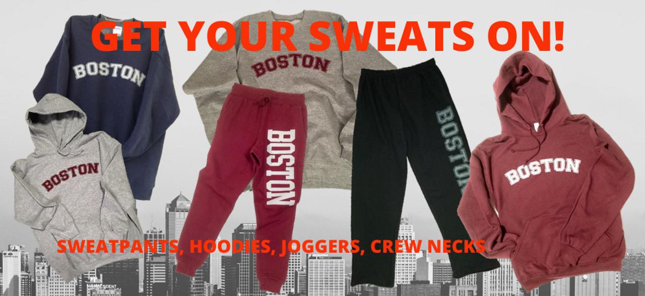 Boston sweatpants, hoodies, crew neck sweat shirts, joggers