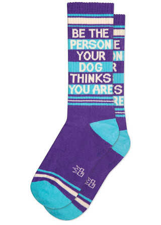 Be the Person Your Dog Thinks You Are socks by Gumball Poodle