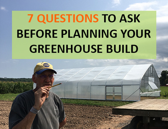 7 Questions to Ask Before Planning Your Greenhouse Build