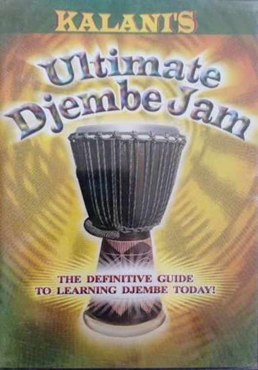 Kalani's Ultimate Djembe Jam Definitive Guide To Learning Today DVD