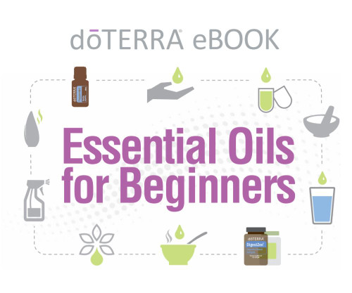 Essential Oils for Beginners - ebook by doTERRA