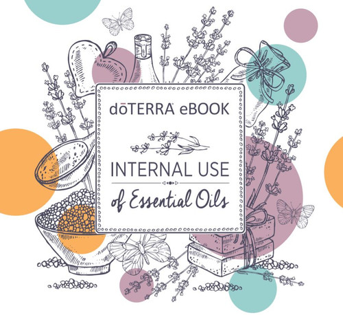 Internal Use of Essential Oils - ebook by doTERRA