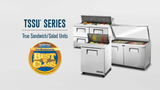 Video Overview | True Salad and Sandwich Prep Table Series