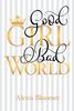 Good Girl, Bad World Hard Cover