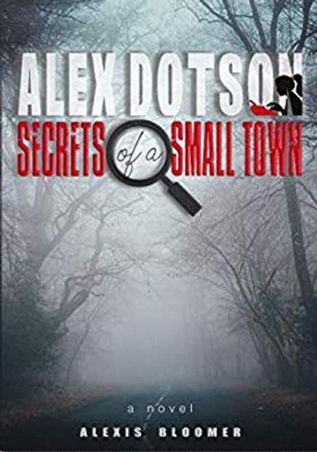 Alex Dotson - Secrets of a Small Town