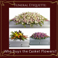 Funeral Etiquette: Who Buys the Casket Flowers?