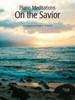 Piano Meditations On The Savior - Piano Solos (Songbook) *