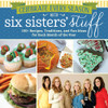 Celebrate Every Season with Six Sisters' Stuff: 150+ Recipes, Traditions, and Fun Ideas for Each Month of the Year (Paperback) *