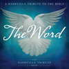 The Word:  A Nashville Tribute to the Bible (Music CD) *