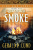 Fire and Steel Vol 5: Out of the Smoke (Hardback)*