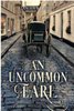 A Historical Romance: An Uncommon Earl (Paperback)
