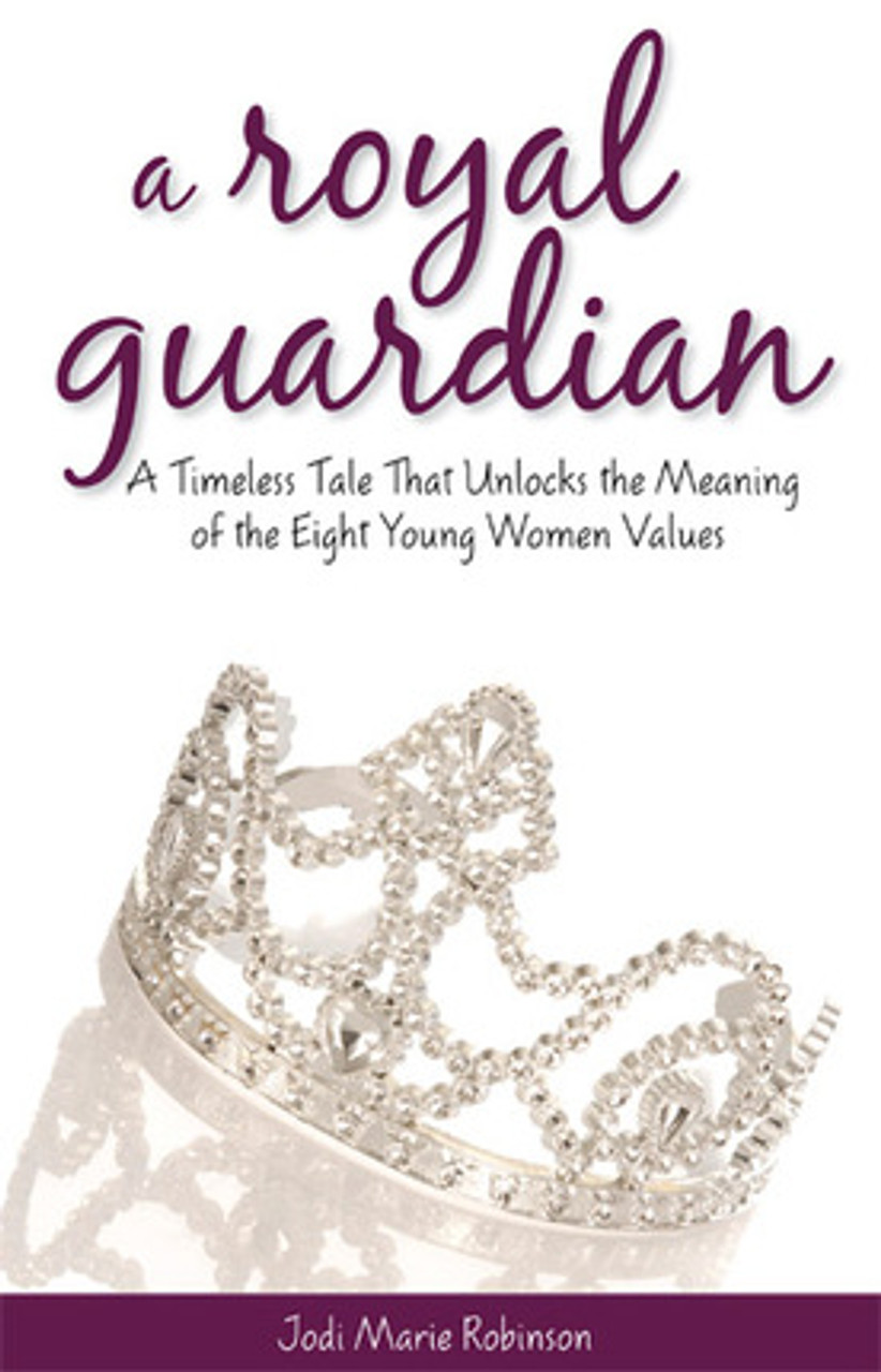 A Royal Guardian Booklet (Paperback) A Timeless Tale That Unlocks the Meaning of the Eight Young Women Values *