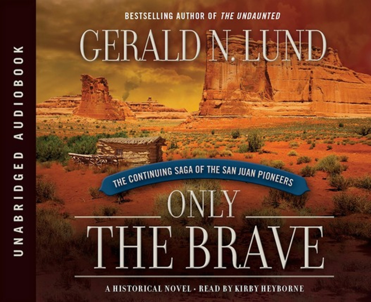 Only the Brave: The Continuing Saga of the San Juan Pioneers Vol 1 (Book on  CD) *