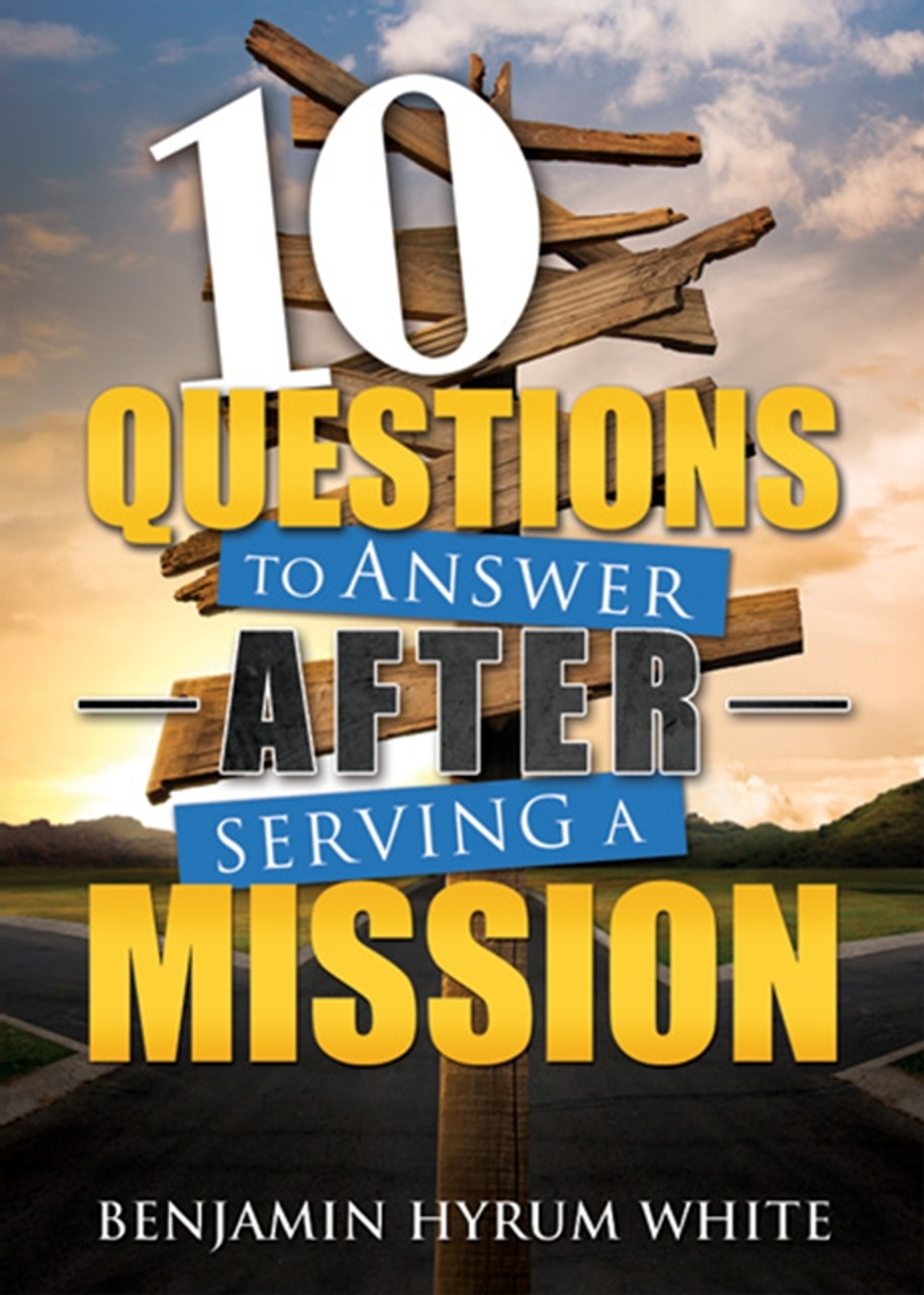 10 Questions to Answer after Serving a Mission - Paperback