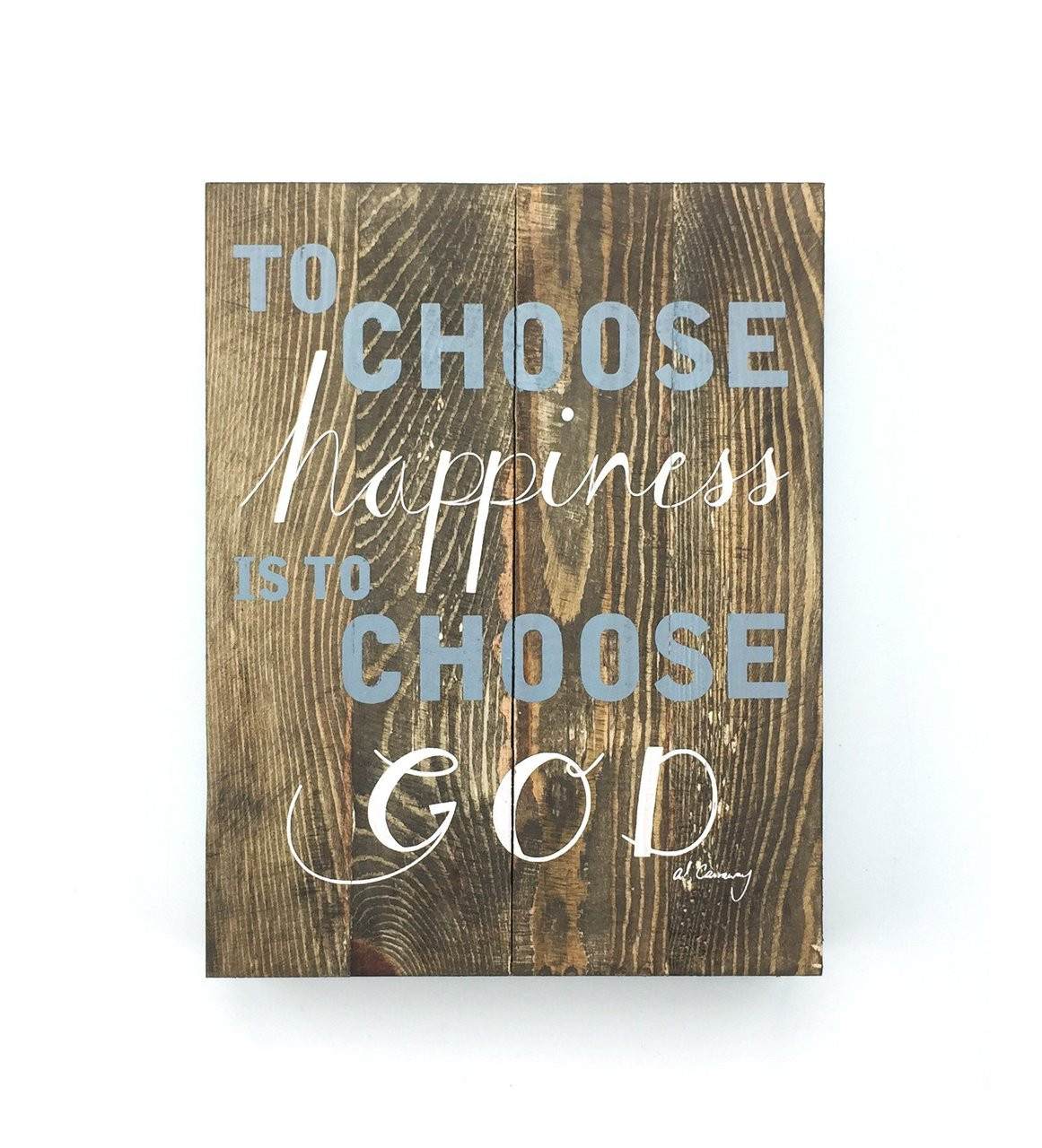 To Choose Happiness Is God