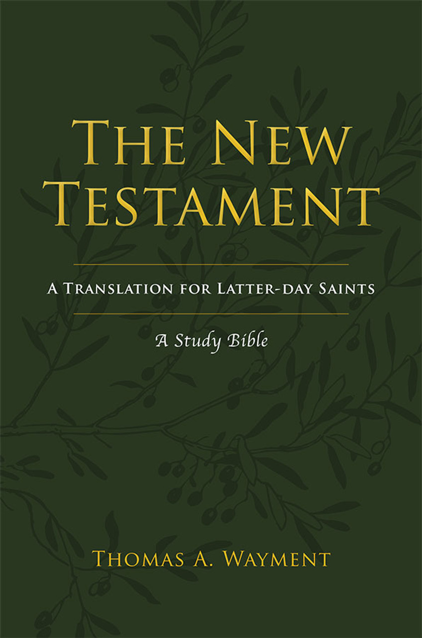 The New Testament: A New Translation for Latter-day Saints (Paperback)