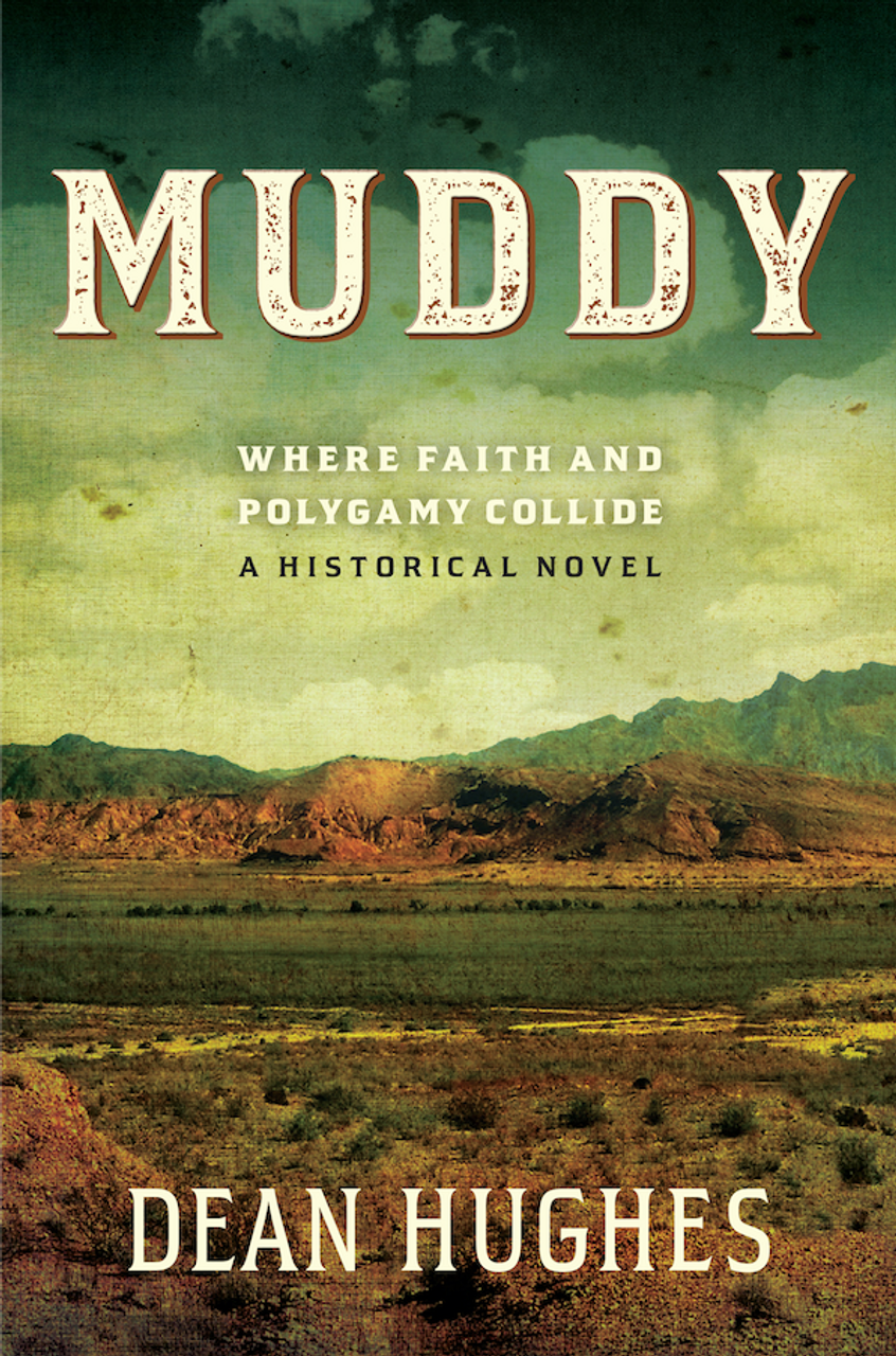 Muddy: Where Faith and Polygamy Collide  Book 1 (Hardcover)*