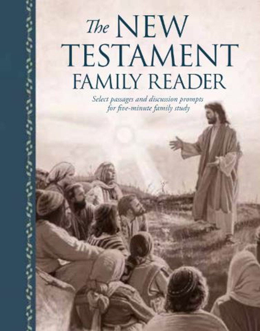 The New Testament Family Reader: Select Passages and Discussion Prompts for Five-Minute Family Study (Hardcover) *