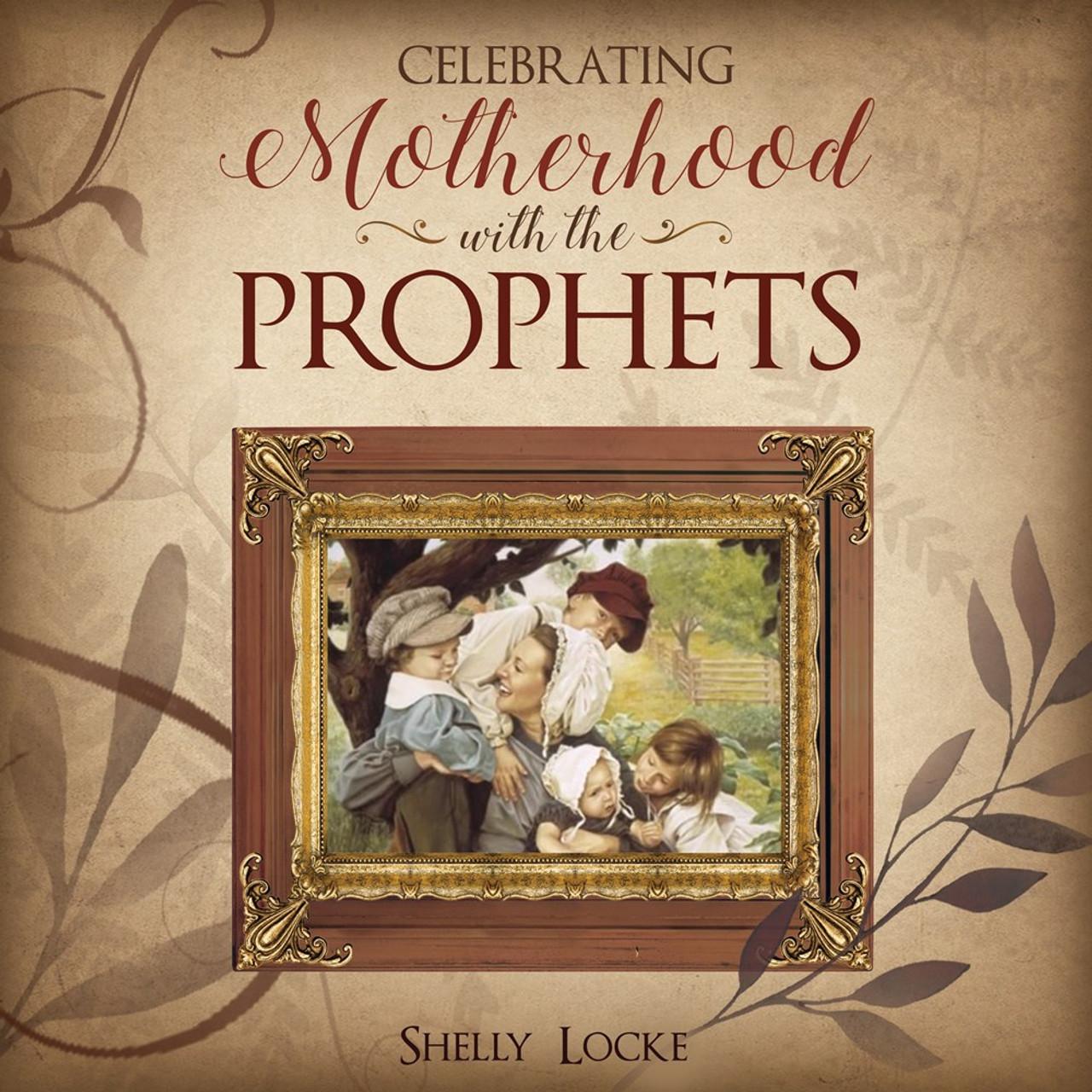 Celebrating Motherhood with the Prophets  (Hardback)