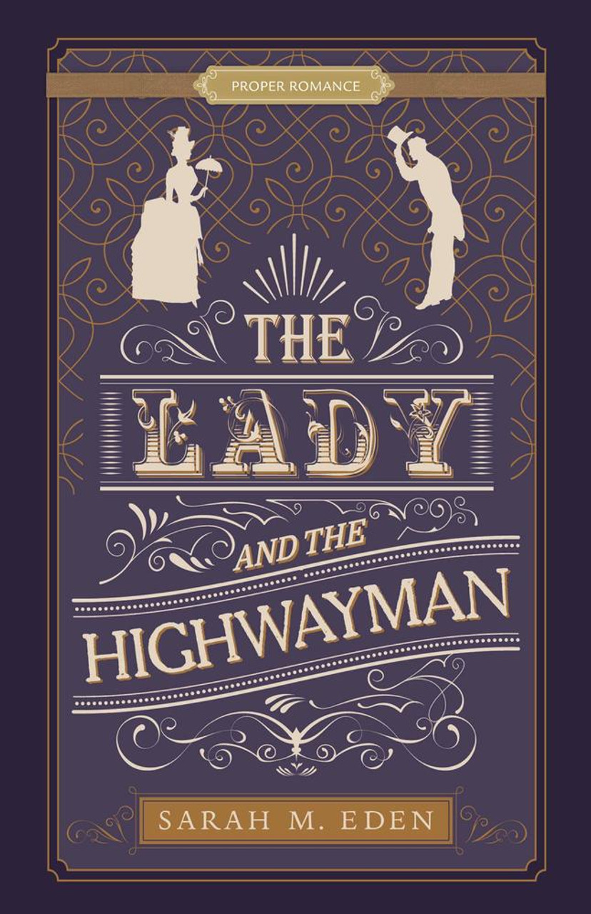 Proper Romance: The Lady and the Highwayman (Paperback) *