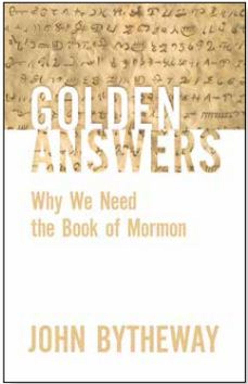 Golden Answers: Why We Need the Book of Mormon(Paperback) *