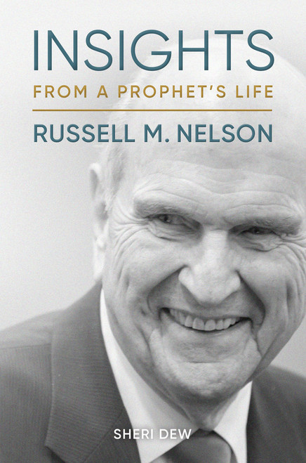 Insights from a Prophet's Life: Russell M. Nelson (Hardcover)