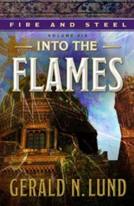 Fire & Steel V6:  Into the Flames ( Book on CD) *