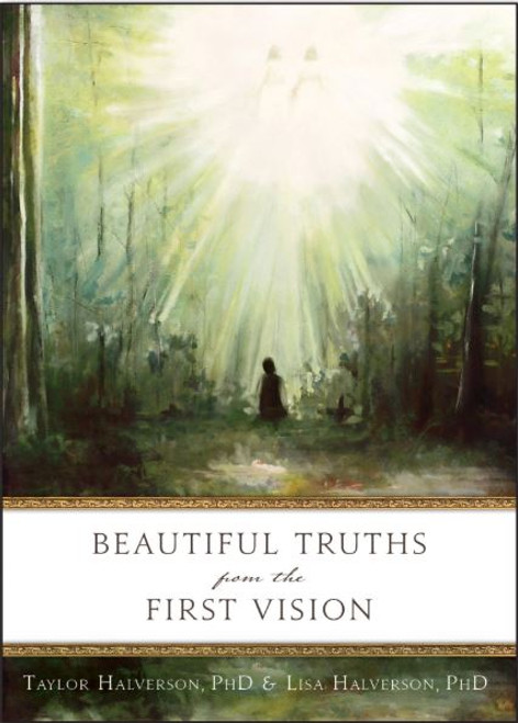 Beautiful Truths From the First Vision (Paperback)*
