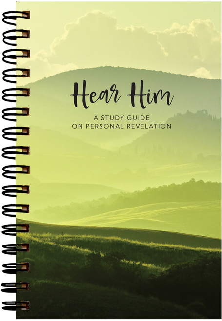 Hear Him: A Study Guide on Personal Revelation (Coil bound)