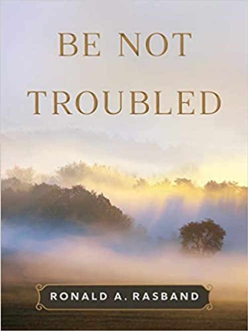 Be Not Troubled (Hardcover )