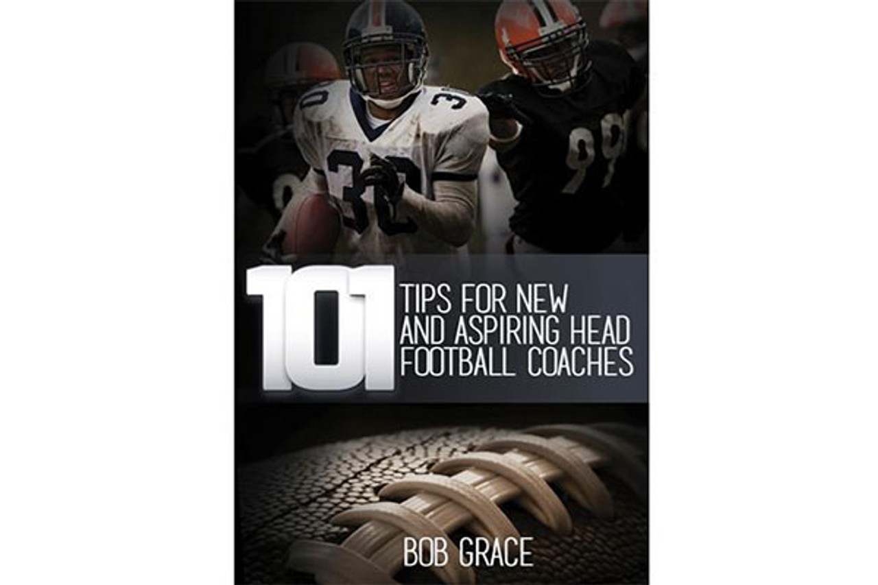 101 Tips for New and Aspiring Head Football Coaches