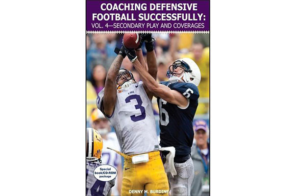"Coaching Defensive Football Successfully: Vol. 4€""Secondary Play and Coverages"