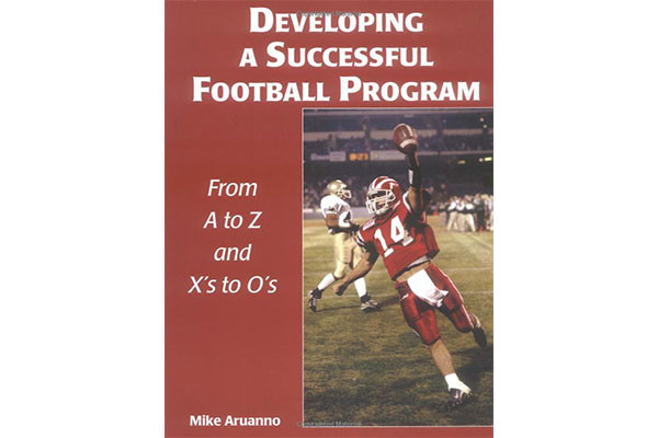 Developing a Successful Football Program by Mike Aruanno
