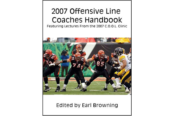 2007 Offensive Line Coaches Handbook: Featuring Lectures from the 2007 C.O.O.L. Clinic