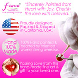 fiona painted jewelry - Proudly designed, packed & shipped in California, USA - 100% Hand painted & beaded by talented women living overseas - Passing Love from this hand-made fine art & gift to your loved one.