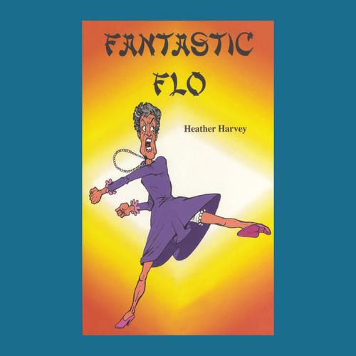 Novel - Fantastic Flo - Reading Age: 7.6-8.0