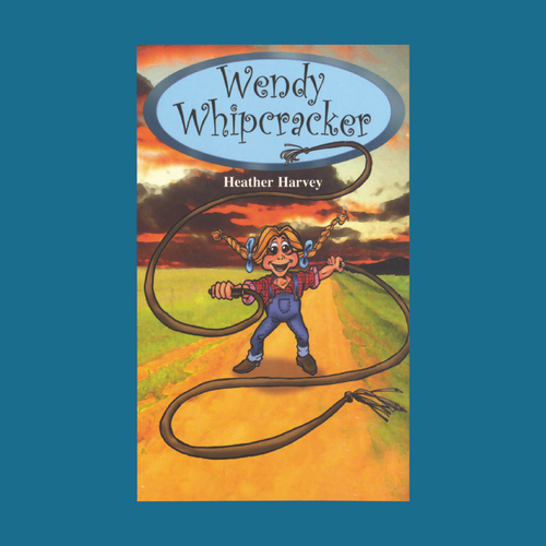 Novel - Wendy Whipcracker - Reading Age: 8.0 - 8.6