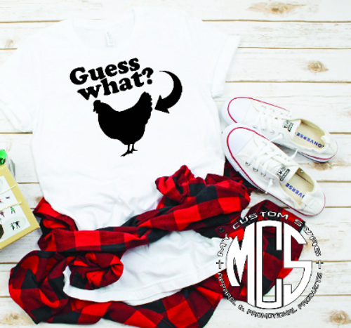 Guess what? Chicken butt!!   This whimsy tee is the perfect layering piece in the cooler seasons and great by itself in the warmer ones!!    Makes a great gift!!  This is a 100% very soft, ring spun cotton. It is a UNISEX fit.   Dark shirts will have white lettering. Light to medium shirts will have black lettering.  Available in sizes S-4X.  Recommended Care Instructions: Machine wash warm, inside out, with like colors. Only non-chlorine bleach. Tumble dry low. Medium iron. Don not iron decoration. Do not dry clean.
