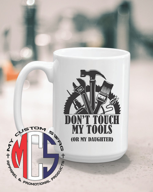 Don't touch my tools mug