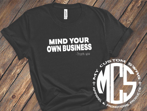 Tired of people in your business? Let your shirt do the talking for you!!  This tee is a 100% ringspun cotton. It is super soft with just the right amount of stretch.   Available in unisex sizes XS-4X