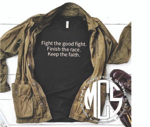 Fight the good fight tee