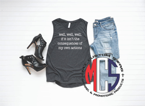 Funny Muscle Shirt for Women / Consequences of My Own Actions / Funny Tank for Her