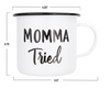 Momma Tried/Lord Have Mercy  Enamelware Camp Mug - With dimensions.