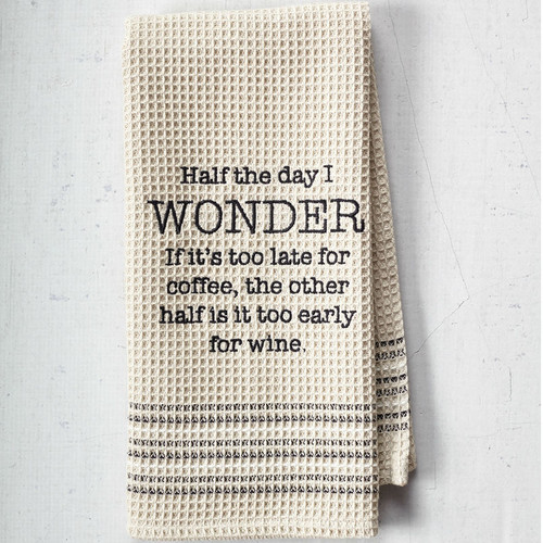 Too Late for Coffee, Too Early for Wine Bar Towel by Mona B